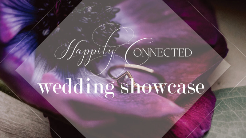 Happily Connected Wedding Showcase